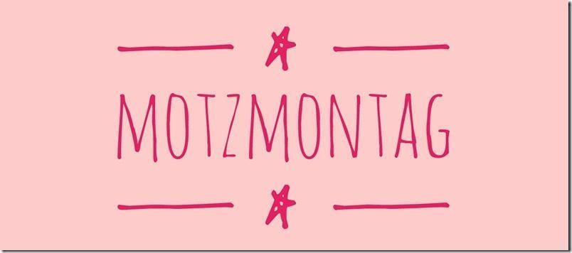 #Motzmontag – da bin ich dabei